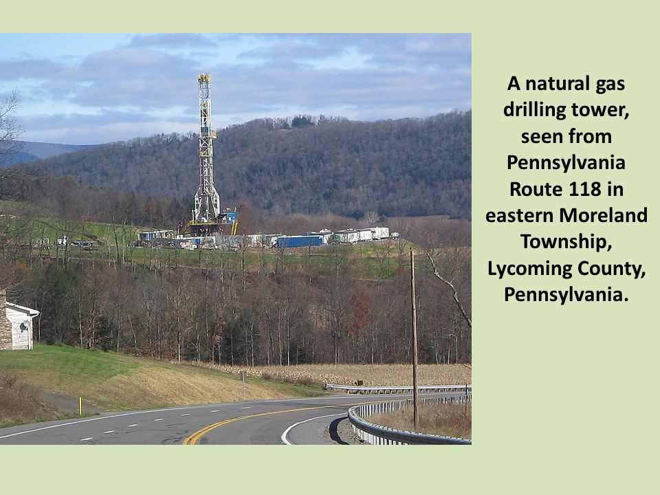A natural gas drilling tower, seen from Pennsylvania Route 118 in eastern Moreland Township, Lycoming County, Pennsylvania.