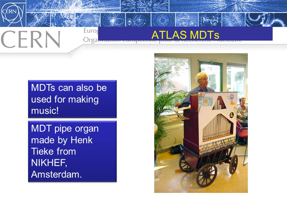 ATLAS MDTs MDTs can also be used for making music!