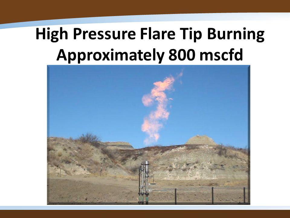 High Pressure Flare Tip Burning Approximately 800 mscfd