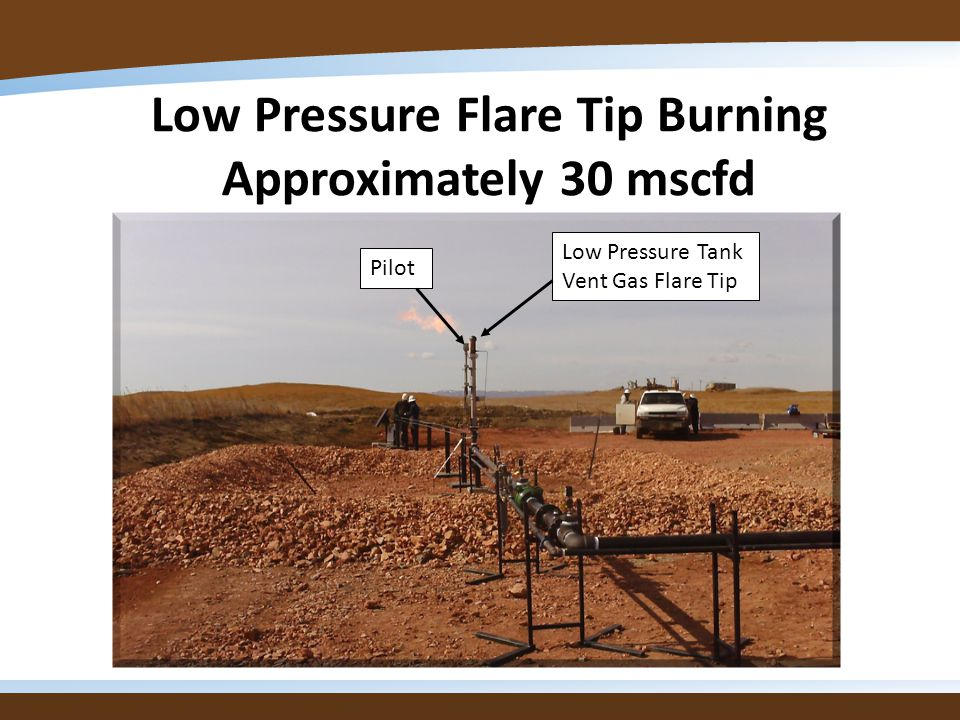 Low Pressure Flare Tip Burning Approximately 30 mscfd