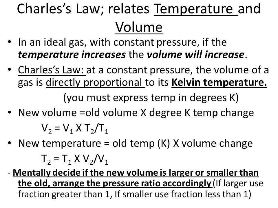 Charles's Law; relates Temperature and Volume