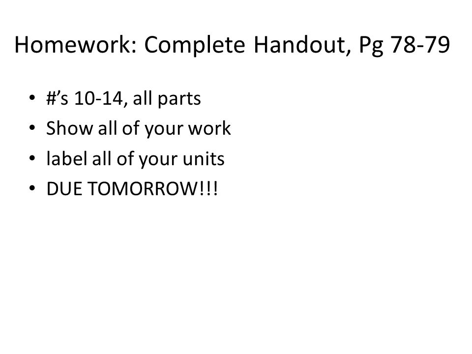 Homework: Complete Handout, Pg 78-79