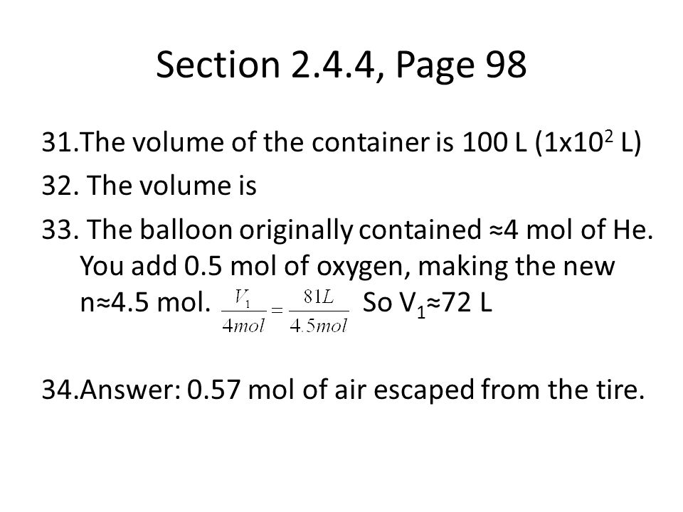 Section 2.4.4, Page 98 The volume of the container is 100 L (1x102 L)