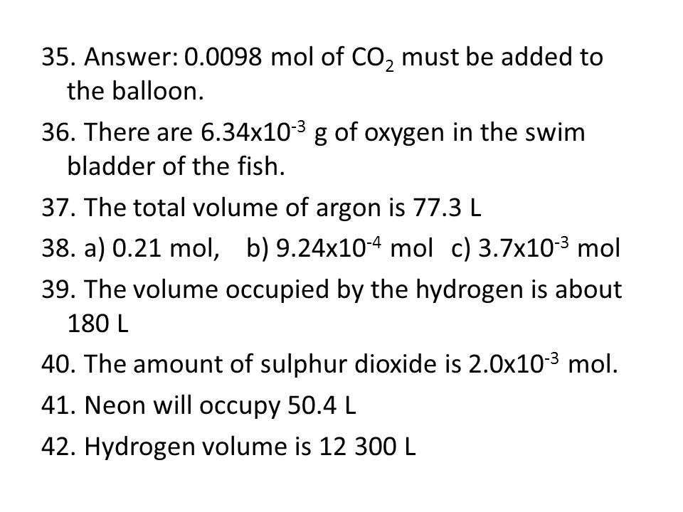 35. Answer: 0. 0098 mol of CO2 must be added to the balloon. 36