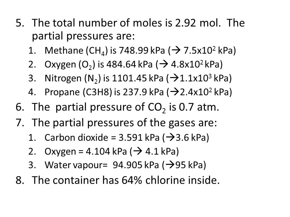The total number of moles is 2.92 mol. The partial pressures are: