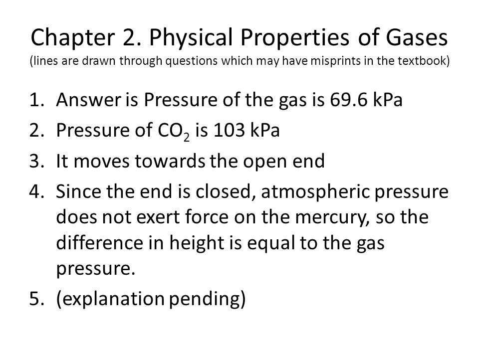 Chapter 2. Physical Properties of Gases (lines are drawn through questions which may have misprints in the textbook)