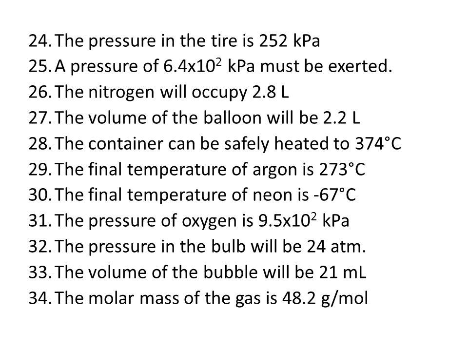 The pressure in the tire is 252 kPa