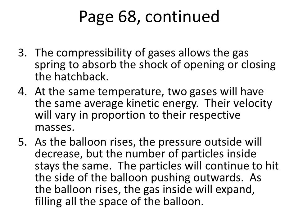 Page 68, continued The compressibility of gases allows the gas spring to absorb the shock of opening or closing the hatchback.