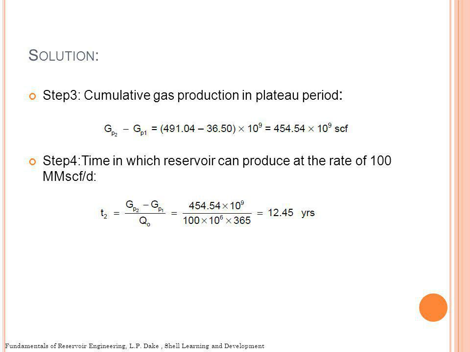 Solution: Step3: Cumulative gas production in plateau period: