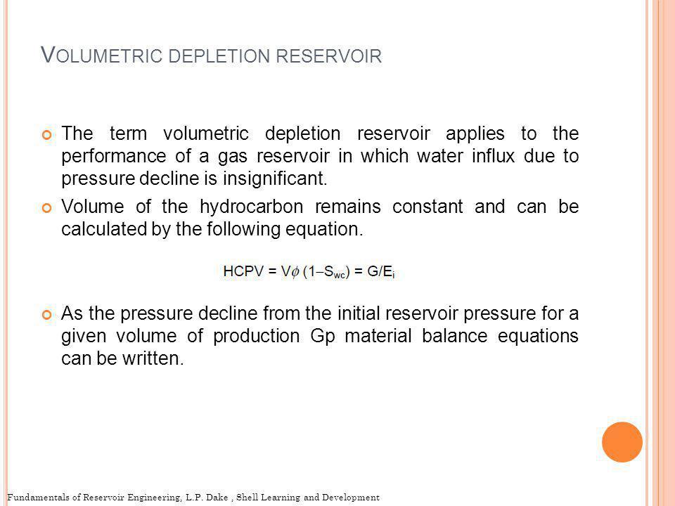 Volumetric depletion reservoir