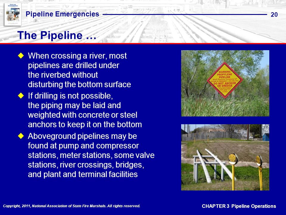 The Pipeline … When crossing a river, most pipelines are drilled under the riverbed without disturbing the bottom surface.