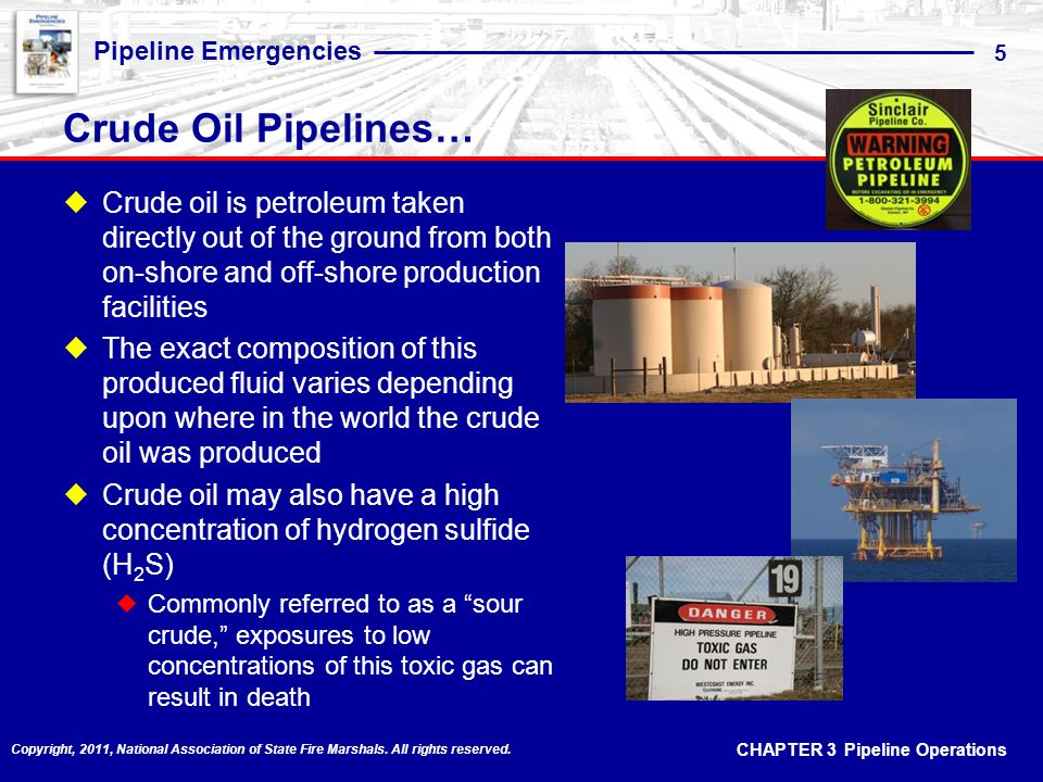 Crude Oil Pipelines… Crude oil is petroleum taken directly out of the ground from both on-shore and off-shore production facilities.