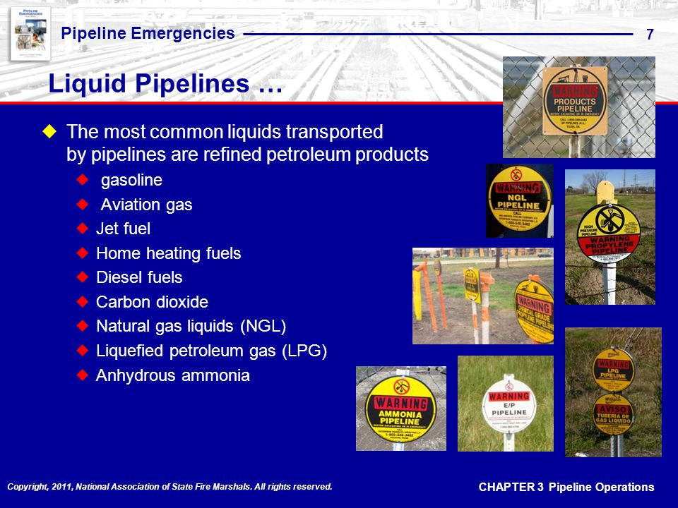Liquid Pipelines … The most common liquids transported by pipelines are refined petroleum products.