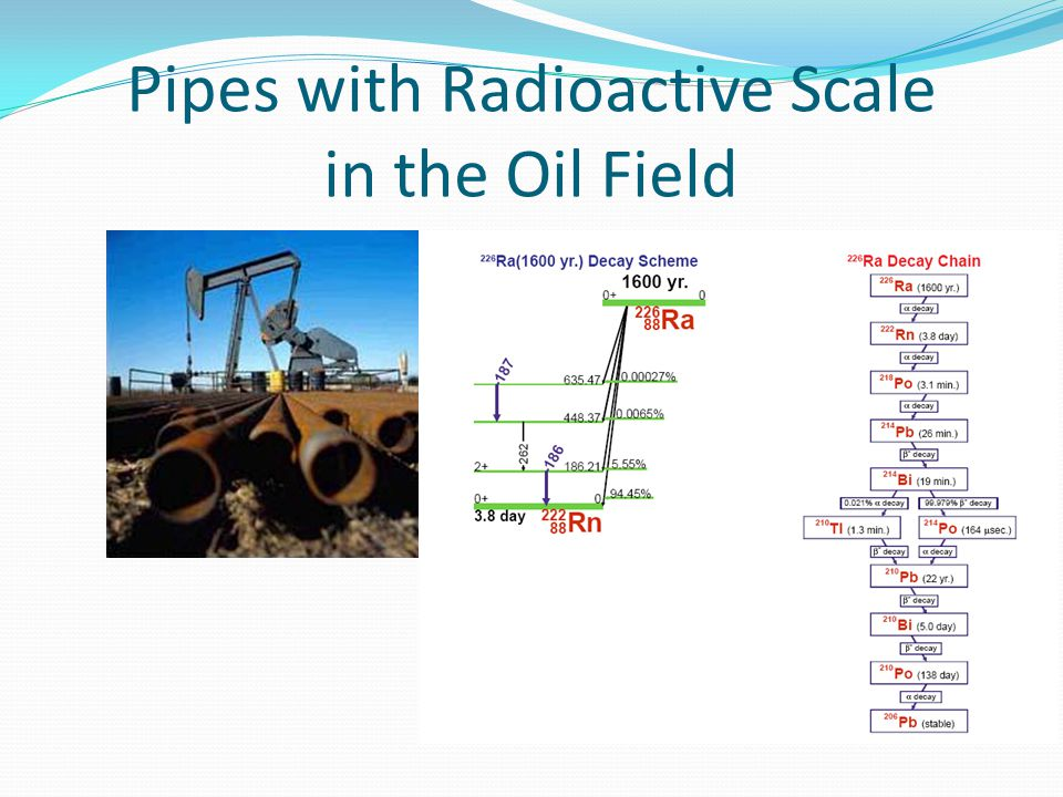 Pipes with Radioactive Scale in the Oil Field