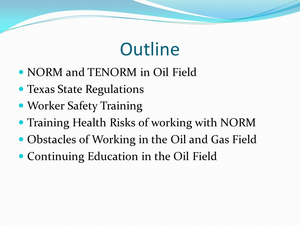 Outline NORM and TENORM in Oil Field Texas State Regulations