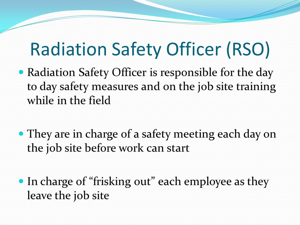 Radiation Safety Officer (RSO)