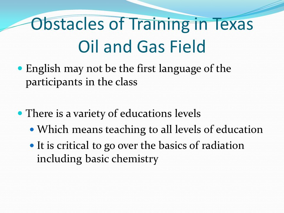 Obstacles of Training in Texas Oil and Gas Field