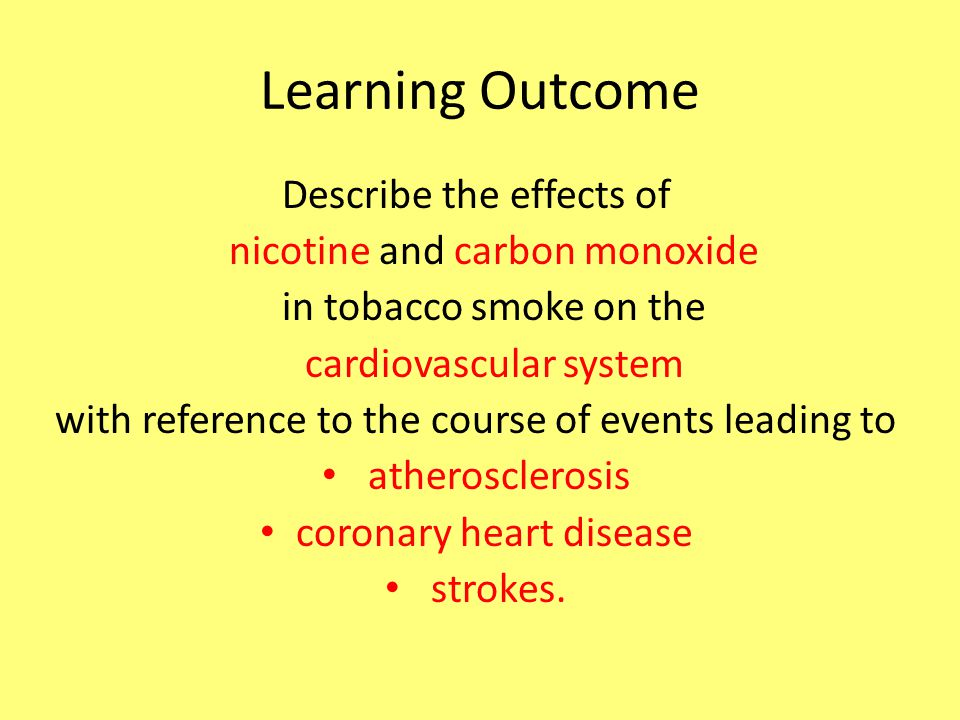 Learning Outcome Describe the effects of nicotine and carbon monoxide