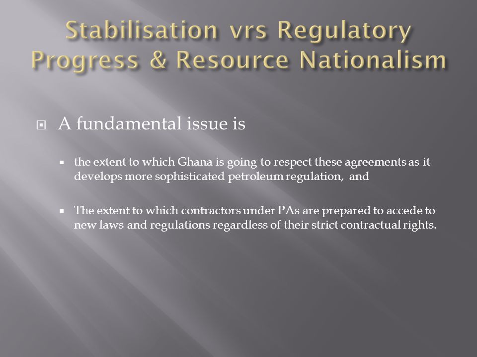 Stabilisation vrs Regulatory Progress & Resource Nationalism