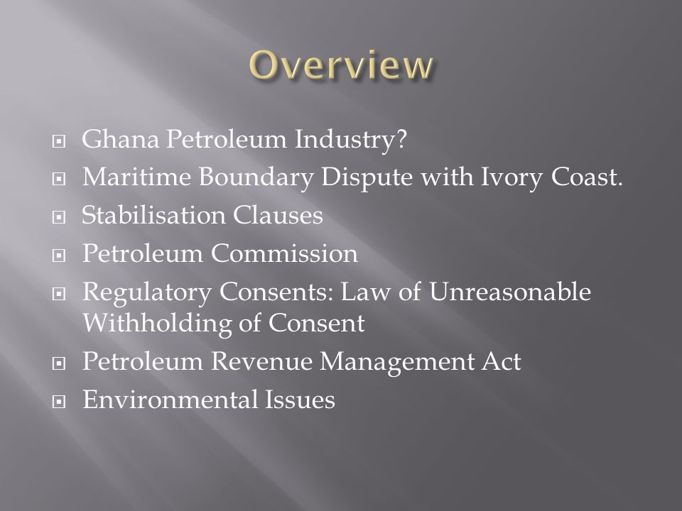 Overview Ghana Petroleum Industry