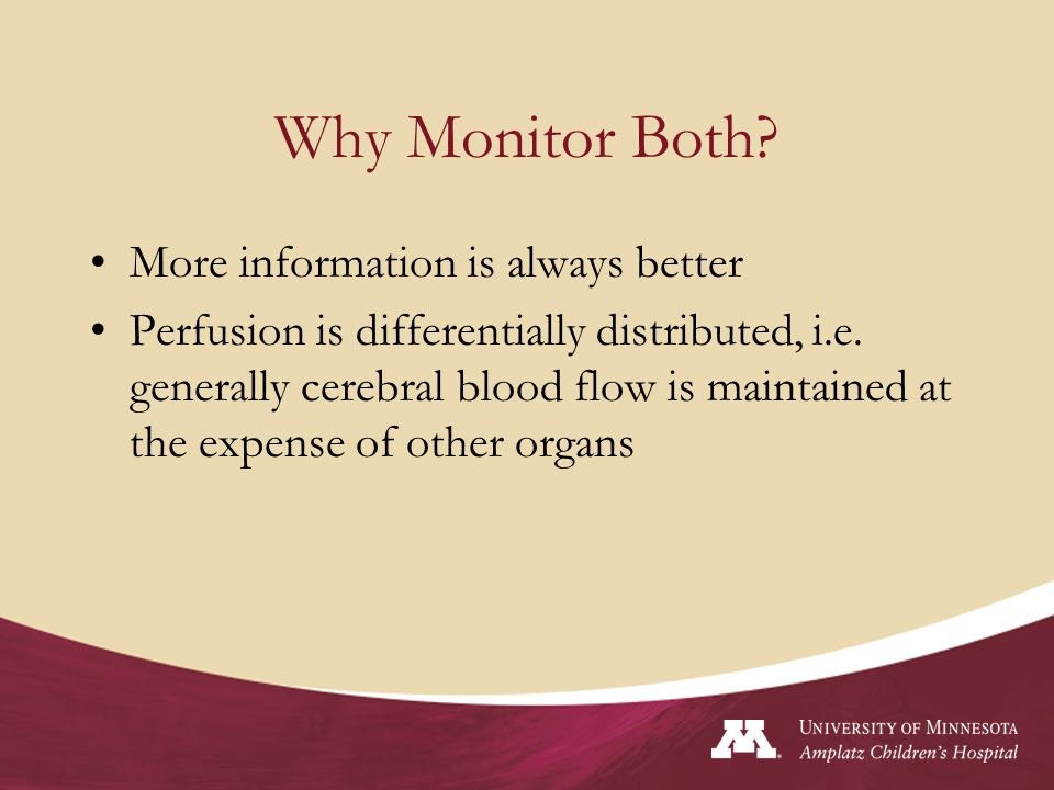 Why Monitor Both More information is always better