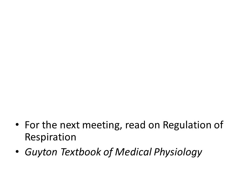 For the next meeting, read on Regulation of Respiration
