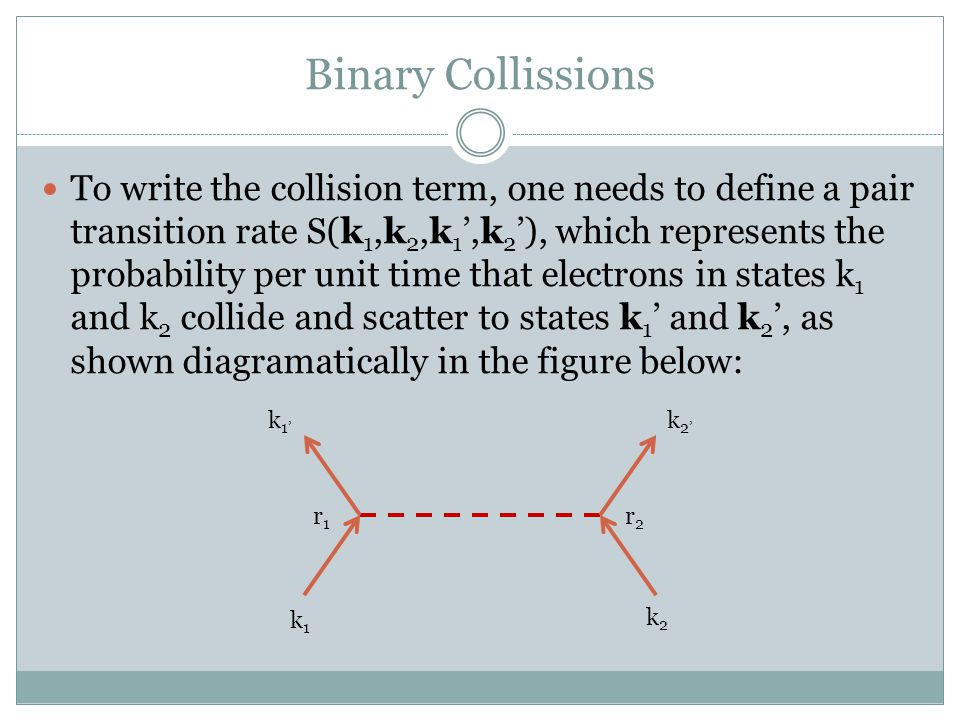 Binary Collissions