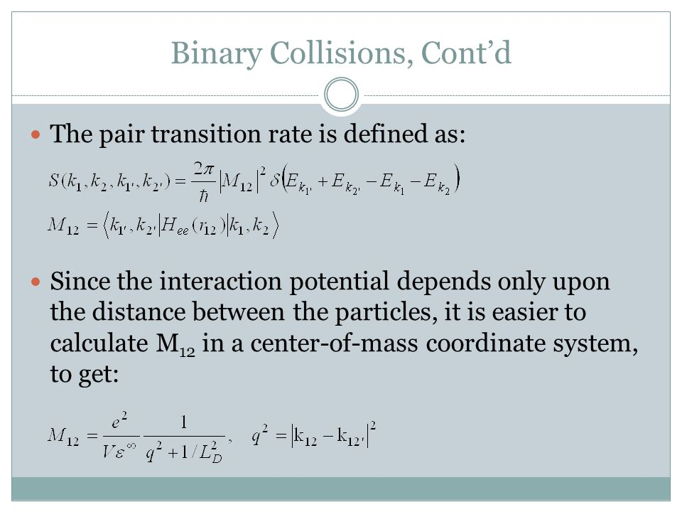 Binary Collisions, Cont'd