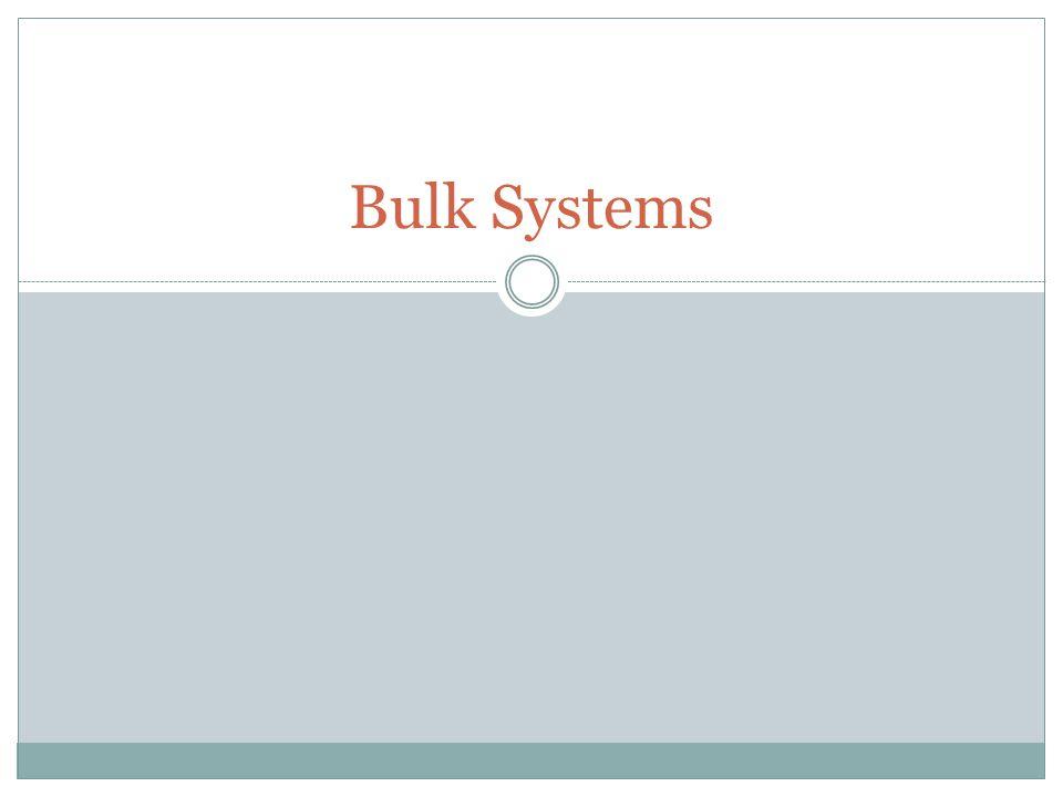 Bulk Systems