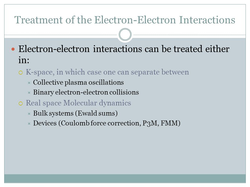 Treatment of the Electron-Electron Interactions
