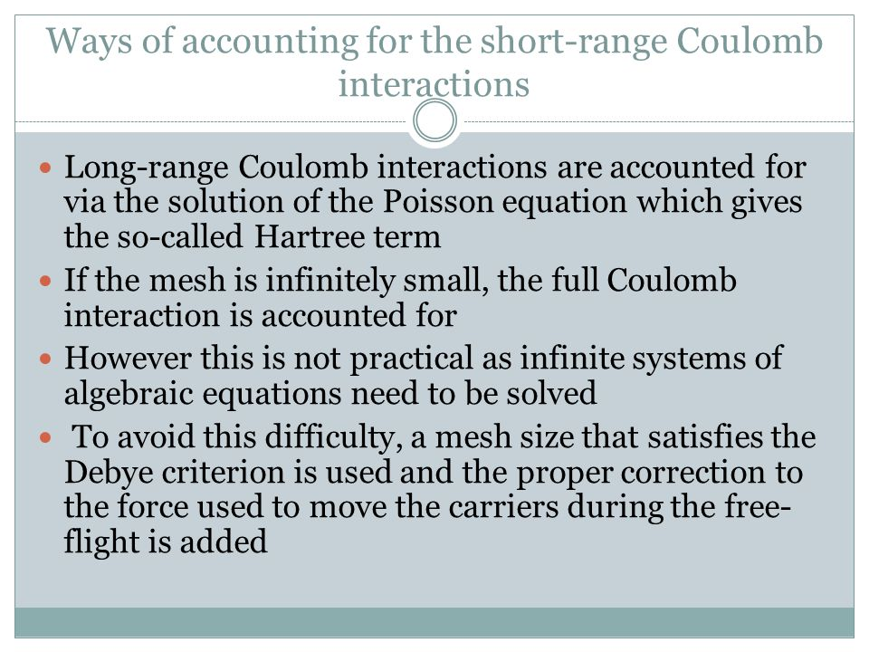 Ways of accounting for the short-range Coulomb interactions