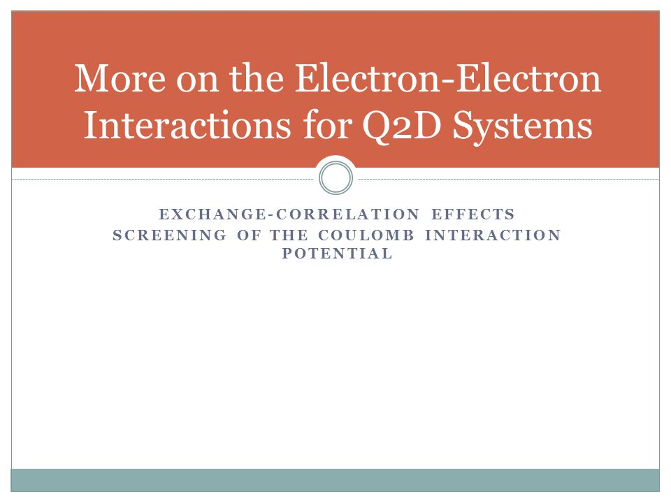 More on the Electron-Electron Interactions for Q2D Systems