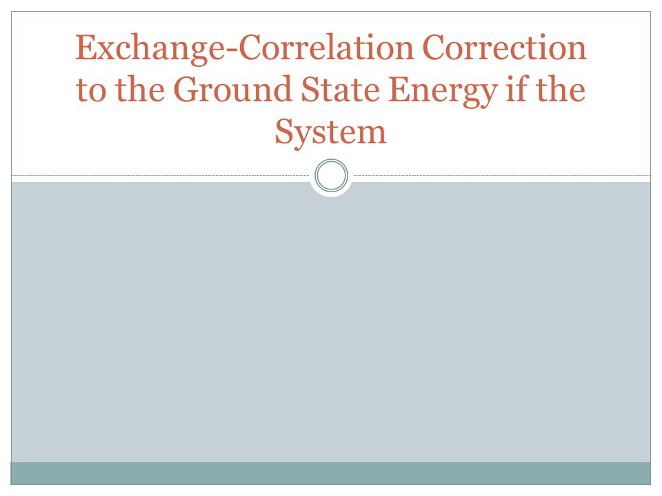 Exchange-Correlation Correction to the Ground State Energy if the System