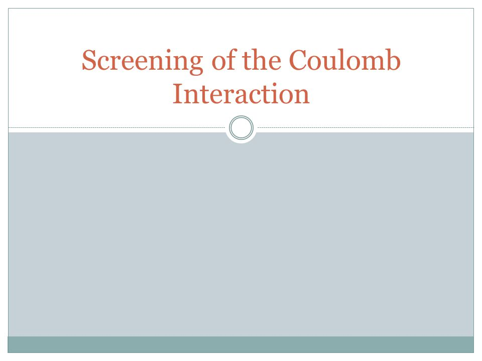 Screening of the Coulomb Interaction
