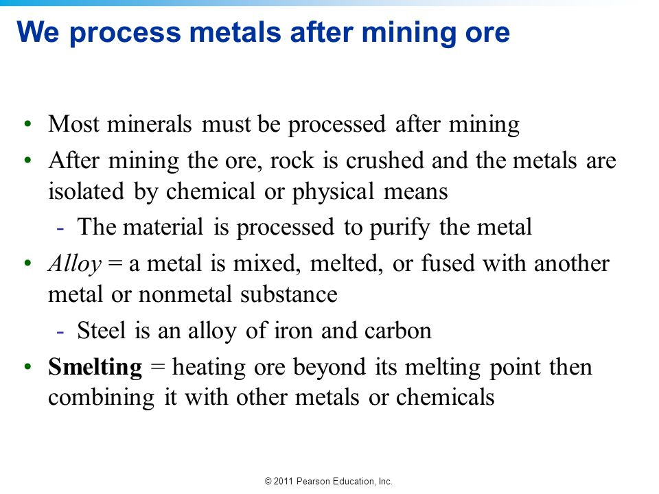 We process metals after mining ore