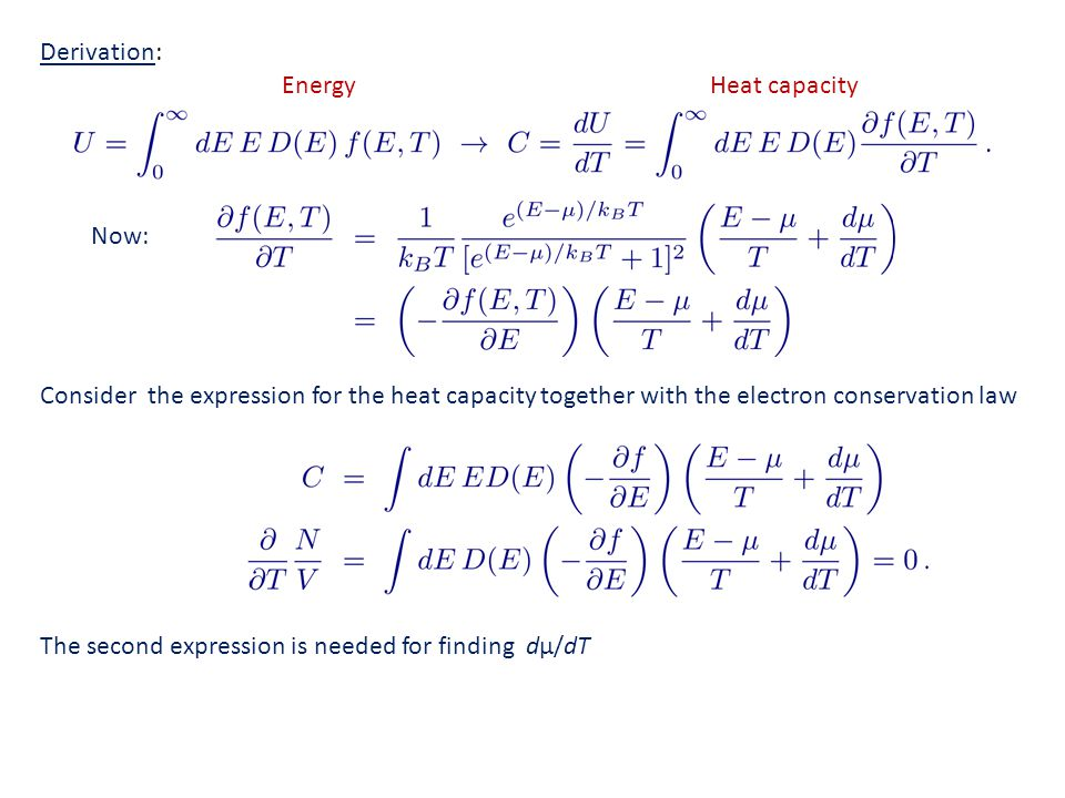 Derivation: Energy. Heat capacity. Now: Consider the expression for the heat capacity together with the electron conservation law.