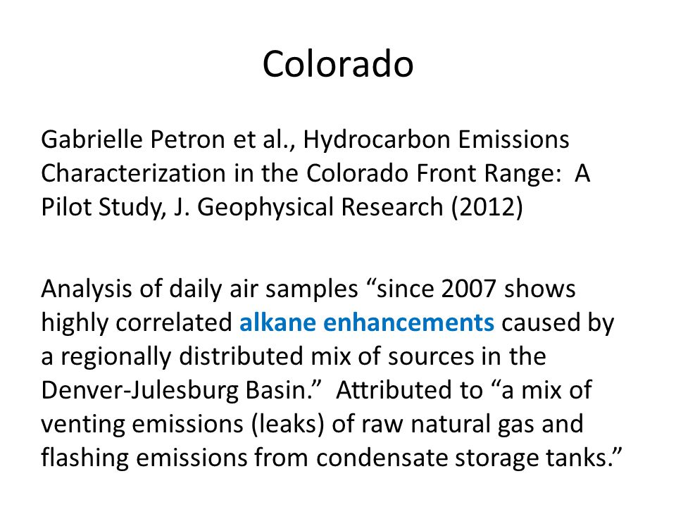 Colorado Gabrielle Petron et al., Hydrocarbon Emissions Characterization in the Colorado Front Range: A Pilot Study, J. Geophysical Research (2012)