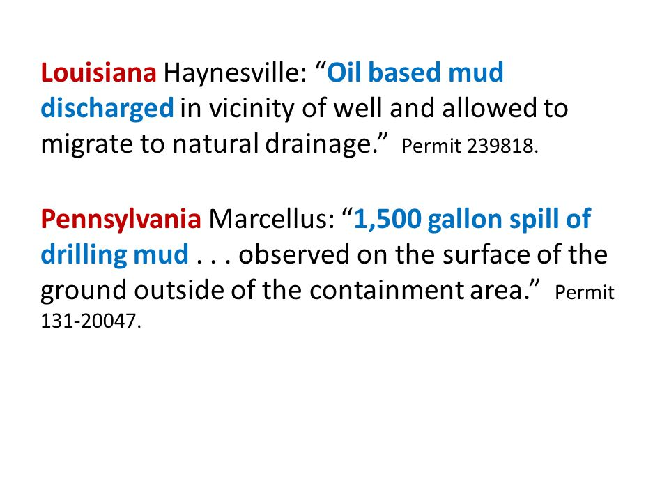 Louisiana Haynesville: Oil based mud discharged in vicinity of well and allowed to migrate to natural drainage. Permit