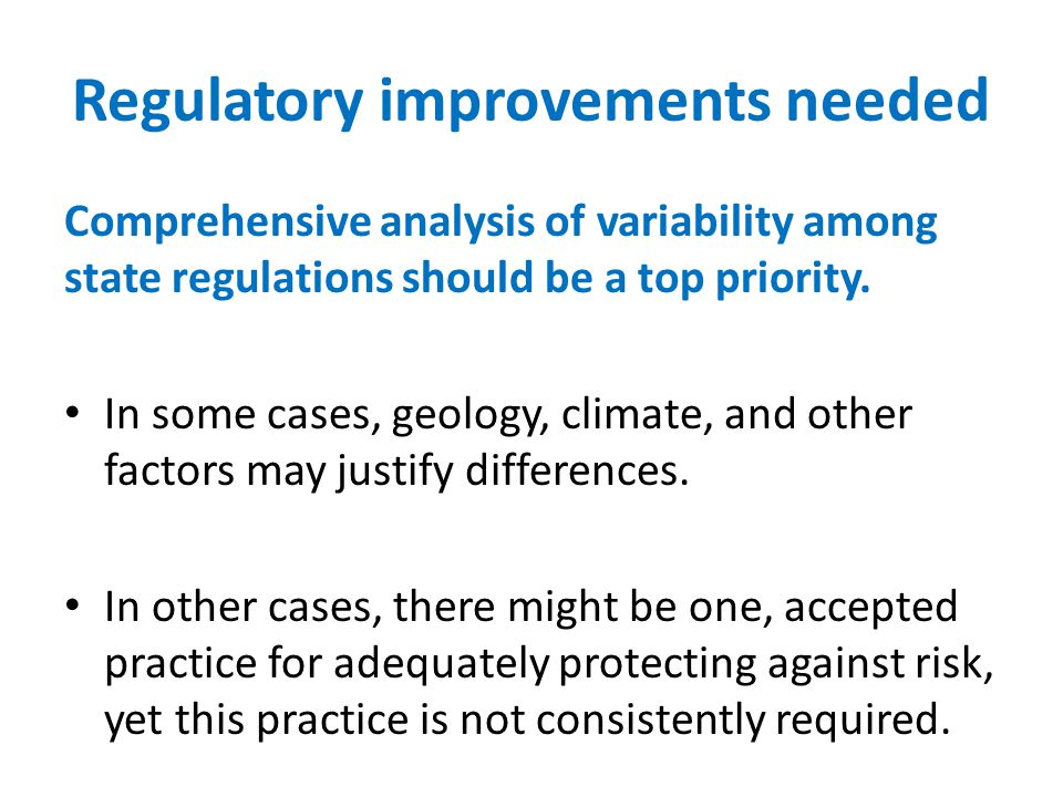 Regulatory improvements needed