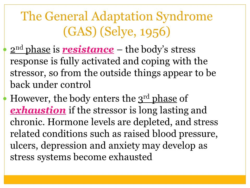 The General Adaptation Syndrome (GAS) (Selye, 1956)