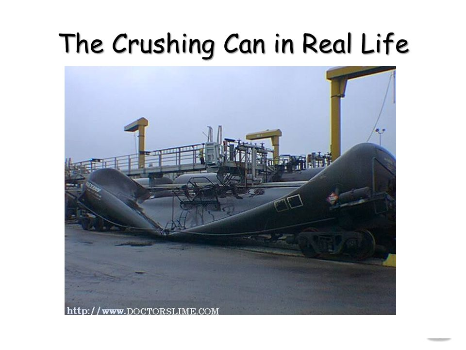 The Crushing Can in Real Life