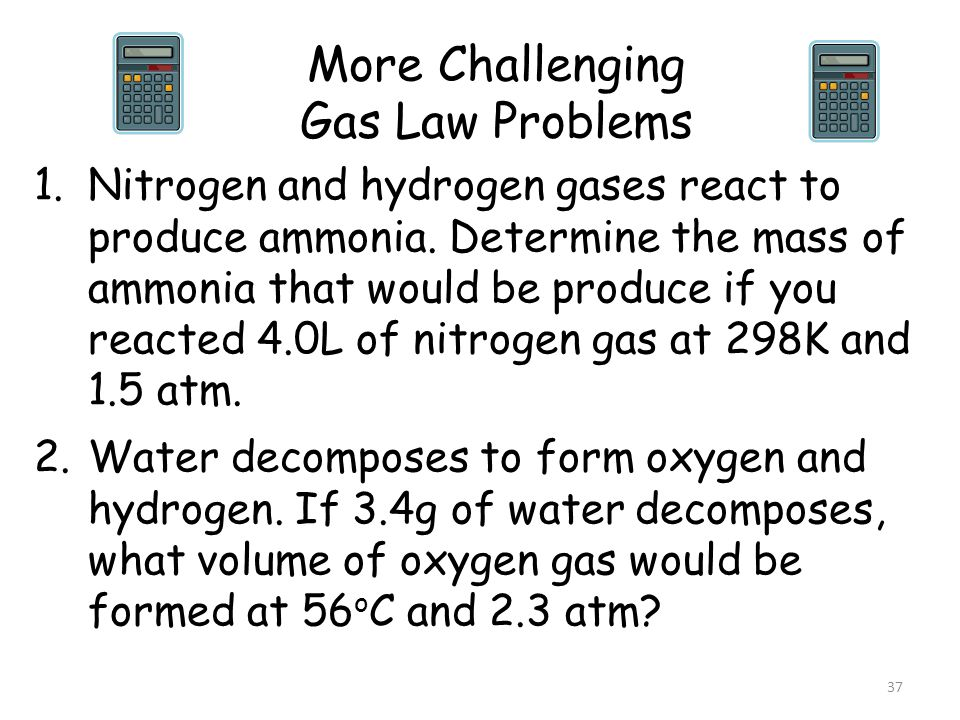 More Challenging Gas Law Problems