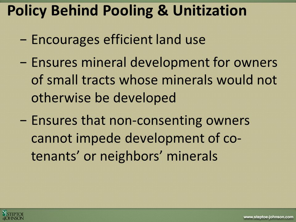Policy Behind Pooling & Unitization
