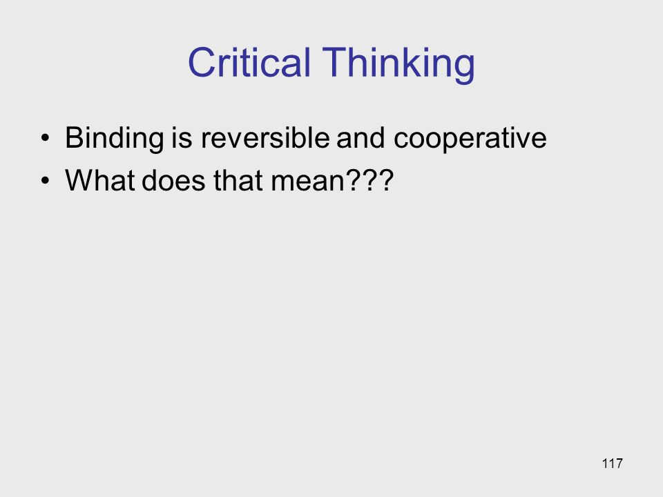 Critical Thinking Binding is reversible and cooperative
