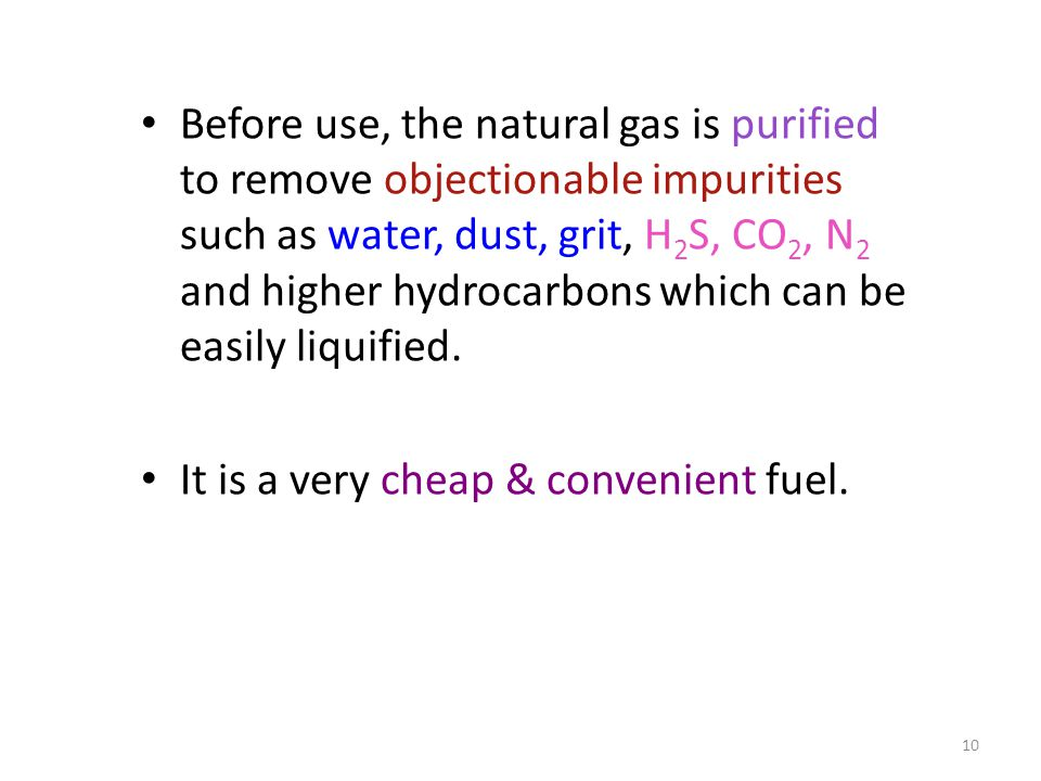 Before use, the natural gas is purified to remove objectionable impurities such as water, dust, grit, H2S, CO2, N2 and higher hydrocarbons which can be easily liquified.