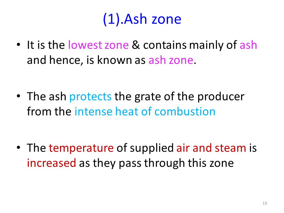 (1).Ash zone It is the lowest zone & contains mainly of ash and hence, is known as ash zone.