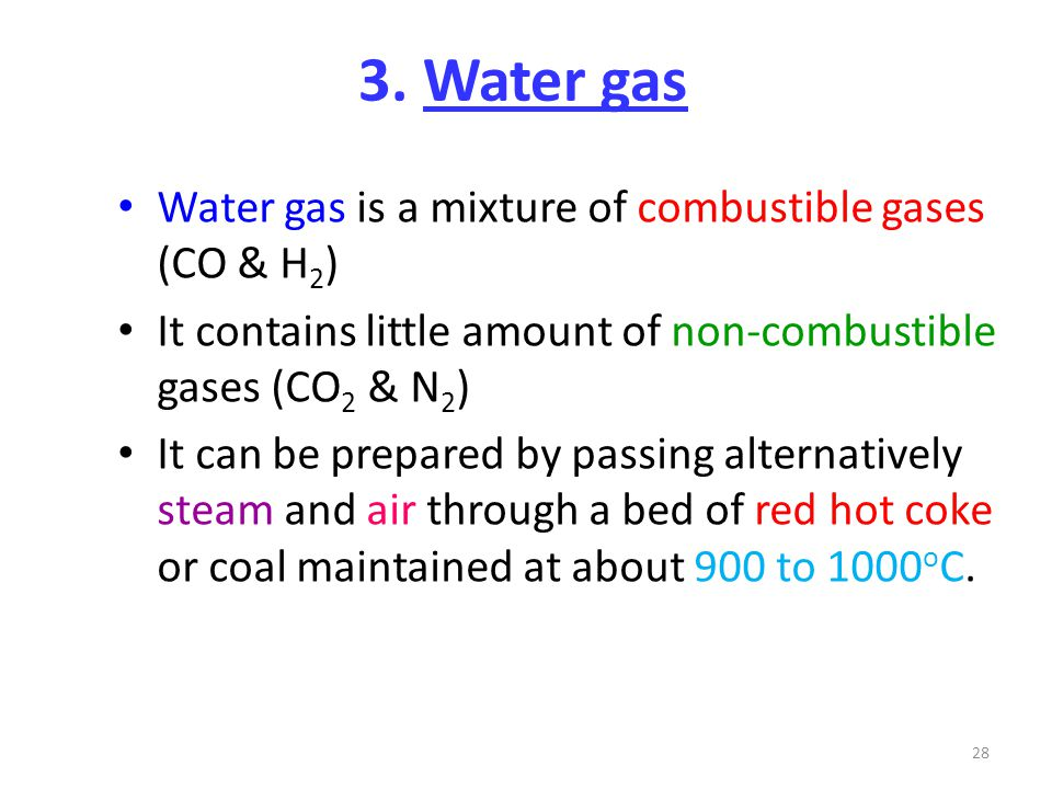 3. Water gas Water gas is a mixture of combustible gases (CO & H2)