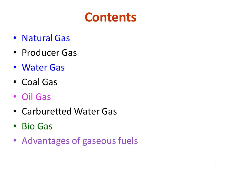 Contents Natural Gas Producer Gas Water Gas Coal Gas Oil Gas