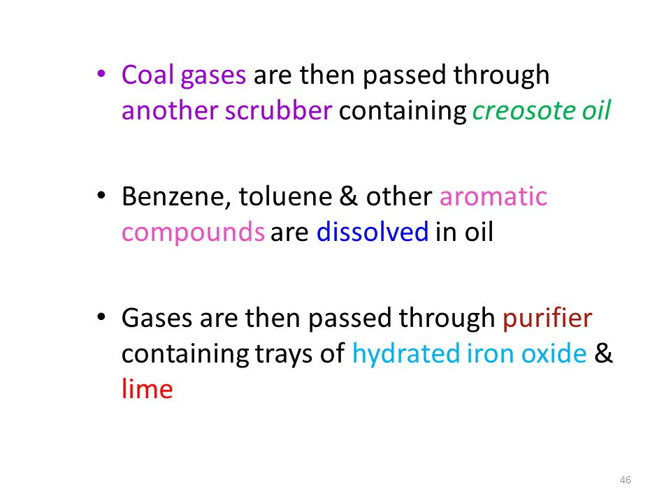 Coal gases are then passed through another scrubber containing creosote oil