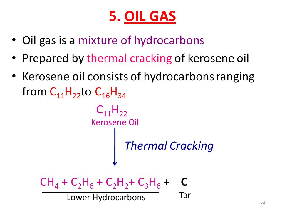 5. OIL GAS Oil gas is a mixture of hydrocarbons